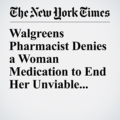 Walgreens Pharmacist Denies a Woman Medication to End Her Unviable Pregnancy copertina