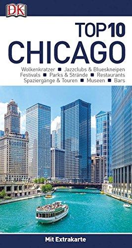 Top 10 Reiseführer Chicago: mit Extra-Karte und kulinarischem Sprachführer zum Herausnehmen