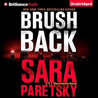 Brush Back     V. I. Warshawski Series, Book 17              By:                                                                                                                                 Sara Paretsky                               Narrated by:                                                                                                                                 Karen Peakes                      Length: 13 hrs     276 ratings     Overall 4.3