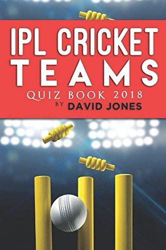 IPL Cricket Teams Quiz Book 2018