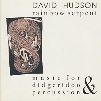 Rainbow Serpent: Music for Didgeridoo and Percussion