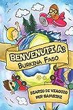 Benvenuti A Burkina Faso Diario Di Viaggio Per Bambini: 6x9 Diario di viaggio e di appunti per bambini I Completa e disegna I Con suggerimenti I ... tue vacanze in Burkina Faso (Italian Edition)
