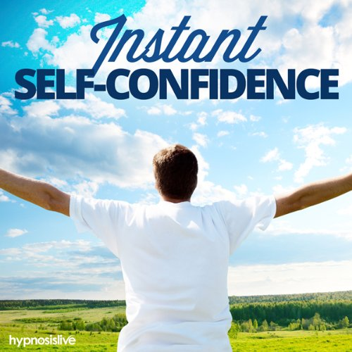 Instant Self-Confidence - Hypnosis cover art
