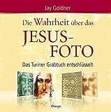 Die Wahrheit über das Jesus-Foto: Das Turiner Grabtuch entschlüsselt