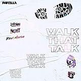 Walk That Talk (feat. MvkeyyJ & Kevi Morse)
