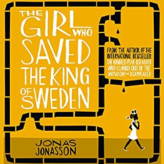 The Girl Who Saved the King of Sweden                   By:                                                                                                                                 Jonas Jonasson                               Narrated by:                                                                                                                                 Peter Kenny                      Length: 12 hrs and 6 mins     1,026 ratings     Overall 4.4