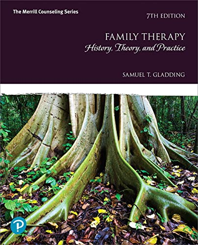 Compare Textbook Prices for Family Therapy: History, Theory, and Practice 7 Edition ISBN 9780134785431 by Gladding, Samuel