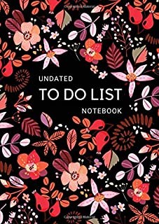 Undated To Do List Notebook: Hourly Time Slots   A4 Large Daily Checklist Planner with Top Priorities   Lovely Stylish Floral Design Black
