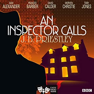 An Inspector Calls (Classic Radio Theatre)                   By:                                                                                                                                 J. B. Priestley                               Narrated by:                                                                                                                                 Toby Jones,                                                                                        David Calder,                                                                                        Morven Christie                      Length: 1 hr and 27 mins     519 ratings     Overall 4.6