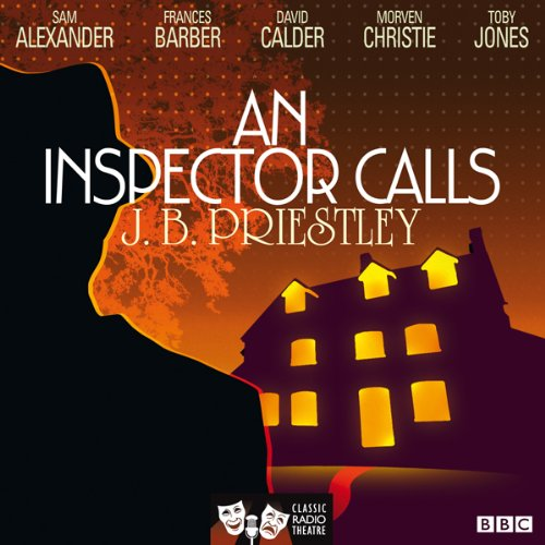 An Inspector Calls (Classic Radio Theatre)                   By:                                                                                                                                 J. B. Priestley                               Narrated by:                                                                                                                                 Toby Jones,                                                                                        David Calder,                                                                                        Morven Christie                      Length: 1 hr and 27 mins     527 ratings     Overall 4.6