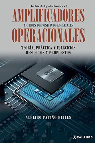 Amplificadores operacionales y otros dispositivos especiales: Teoría, práctica y ejercicios resueltos y...