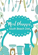Meal Planner South Beach Diet: 52 Week Food Planner And Grocery List To Track And Plan Your Meals