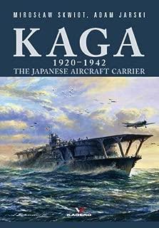 Kaga 1920-1942: The Japanese Aircraft Carrier (Hard Cover Series)