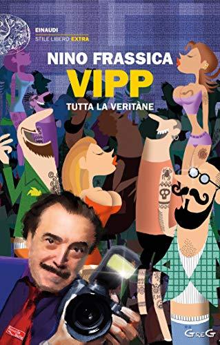 Vipp: Tutta la Veritàne (Einaudi. Stile libero extra) (Italian Edition)