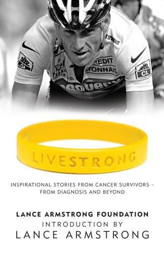 LiveStrong: Inspirational Stories from Cancer Survivors -  From Diagnosis to Treatment and Beyond (English Edition)