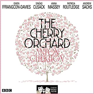 The Cherry Orchard: (Classic Radio Theatre - Dramatised) audiobook cover art