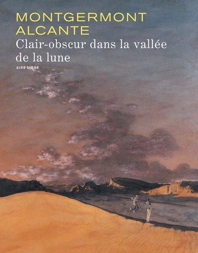 Clair-obscur dans la vallée de la lune - tome 1 - Clair-Obscur dans la Vallée de la Lune (éd spéciale)