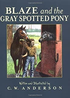 Blaze and the Gray Spotted Pony (Billy and Blaze) by C.W. Anderson (1997-10-01)