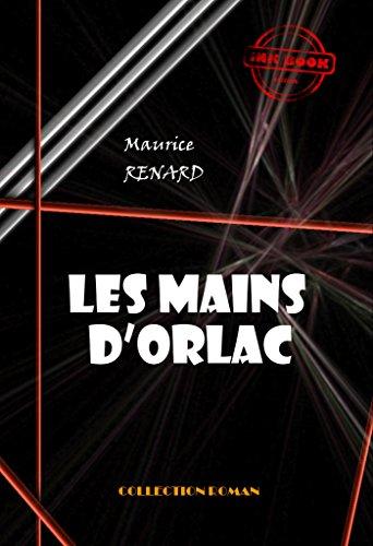 Les mains d'Orlac: édition intégrale (French Edition)