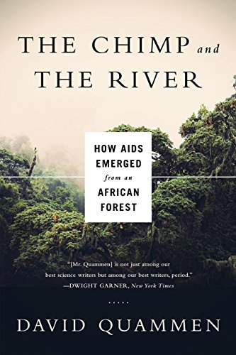 The Chimp and the River: How AIDS Emerged from an African Forest (English Edition)