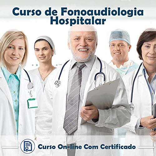 Curso online em videoaula sobre Fonoaudiologia Hospitalar com Certificado + 2 brindes