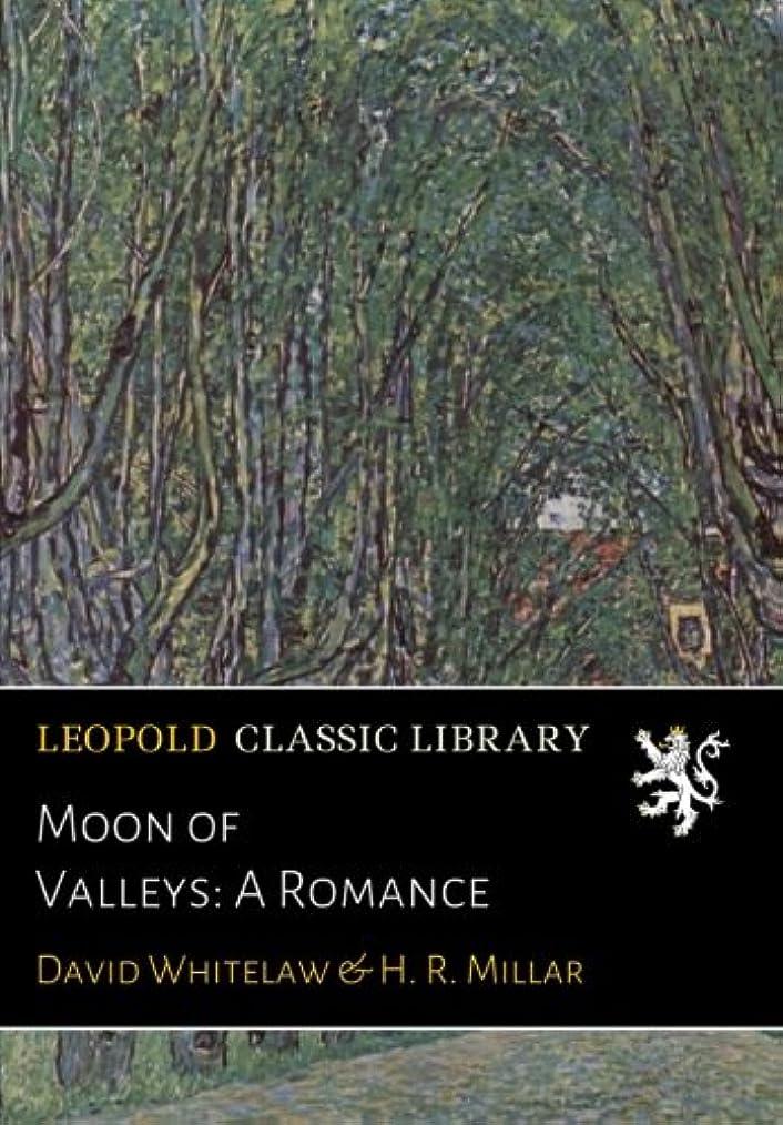 穀物フォーマル指Moon of Valleys: A Romance