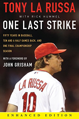 One Last Strike (Enhanced Edition): Fifty Years in Baseball, Ten and a Half Games Back, and One Final Championship Season (English Edition)