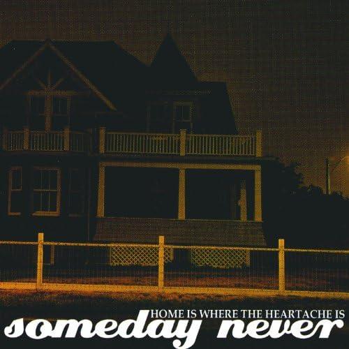 Someday Never