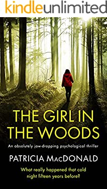 THE GIRL IN THE WOODS an unputdownable psychological thriller with a breathtaking twist (Totally Gripping Psychological Thrillers)