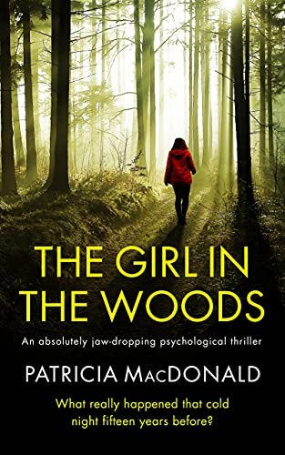 THE GIRL IN THE WOODS an unputdownable psychological thriller with a breathtaking twist (Totally Gripping Psychological Thrillers) (English Edition)