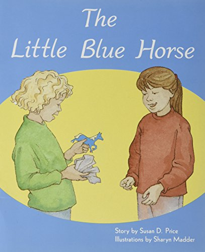 The Little Blue Horse: Individual Student Edition Orange (Levels 15-16) (Rigby PM Plus)
