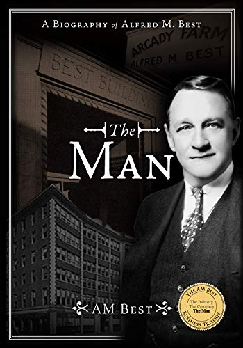 The Man – A Biography of Alfred M. Best (English Edition)