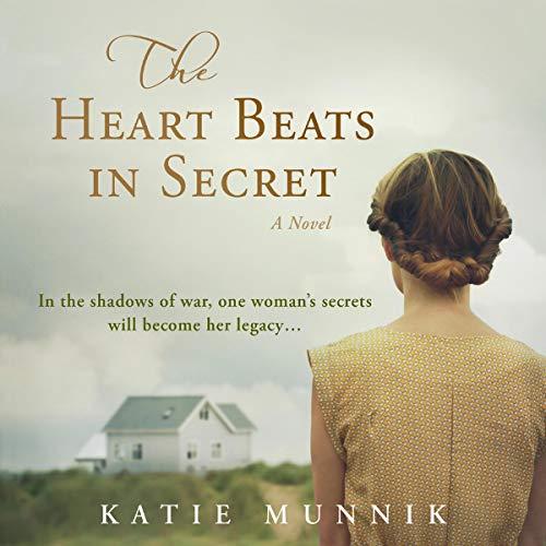 The Heart Beats in Secret Audiobook By Katie Munnik cover art
