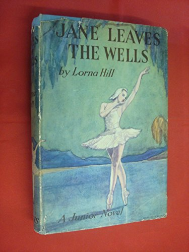 Jane Leaves The Wells by Lorna Hill