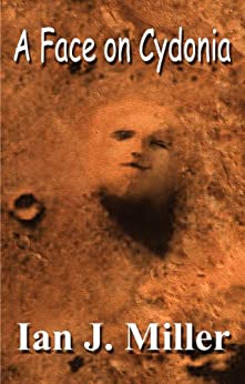 A Face on Cydonia (First Contact Book 1) by [Ian Miller]