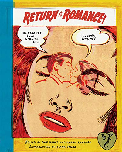 Compare Textbook Prices for Return to Romance: The Strange Love Stories of Ogden Whitney New York Review Comics Illustrated Edition ISBN 9781681373447 by Whitney, Ogden,Nadel, Dan,Santoro, Frank,Finck, Liana
