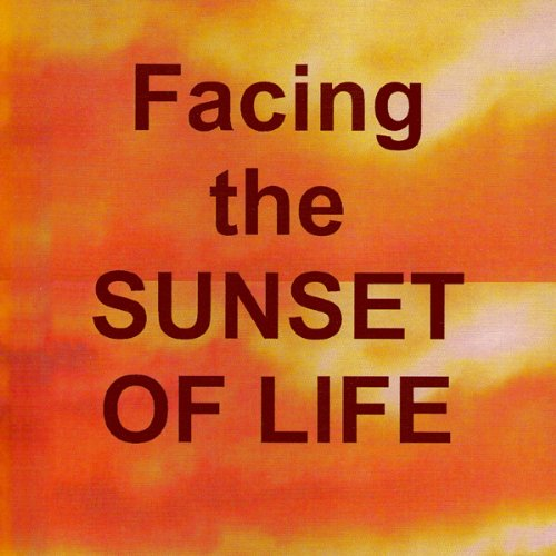 Facing the Sunset of Life audiobook cover art