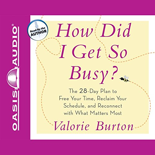 How Did I Get So Busy? audiobook cover art
