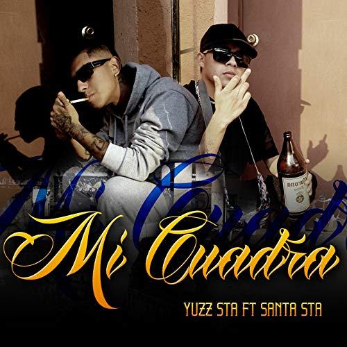 Mi Cuadra (feat. Santa Sta) [Explicit]