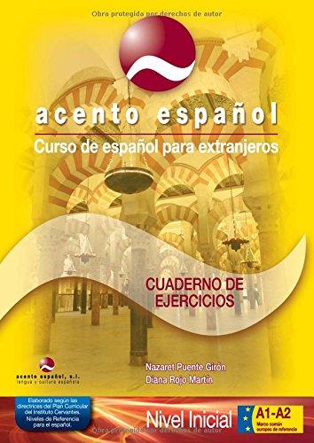 Curso de español para extranjeros / Spanish Course for foreigners: Acento Español, A1+A2. Cuaderno de ejercicios con clave de soluciones. 2010
