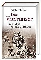 Das Vaterunser: Spiritualitaet aus dem Gebet Jesu