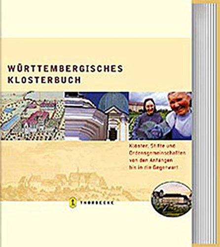 Württembergisches Klosterbuch. Klöster, Stifte und Ordensgemeinschaften von den Anfängen bis in die Gegenwart
