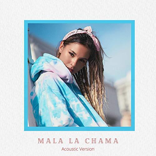 Mala La Chama (Acoustic Version)