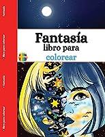Libro para colorear de fantasía: Estimule su mente y libérese del estrés a través de un mundo imaginario