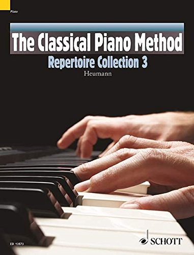 The Classical Piano Method: Repertoire Collection 3. Klavier.