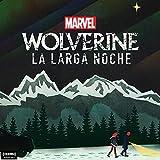 Marvel's Wolverine: La Larga Noche
