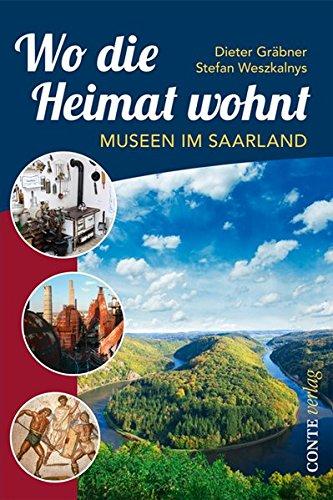 Wo die Heimat wohnt: Museen im Saarland