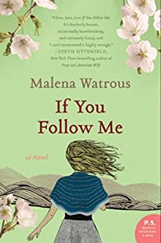 If You Follow Me: A Novel by [Malena Watrous]