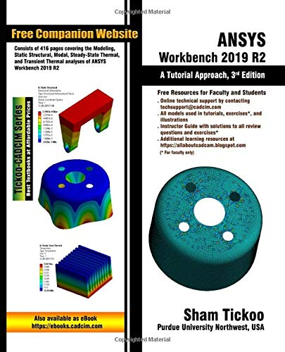 ANSYS Workbench 2019 R2: A Tutorial Approach, 3rd Edition