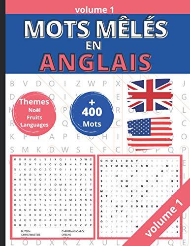 Mots Mêlés en Anglais: Volume 1 – 50 grilles - Plus de 400 mots. Apprendre l'anglais tout en s'amusant